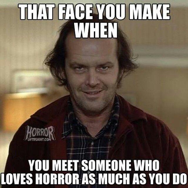 Horror Lovers Unite Funny Horror Horror Movies Memes Creepy Horror