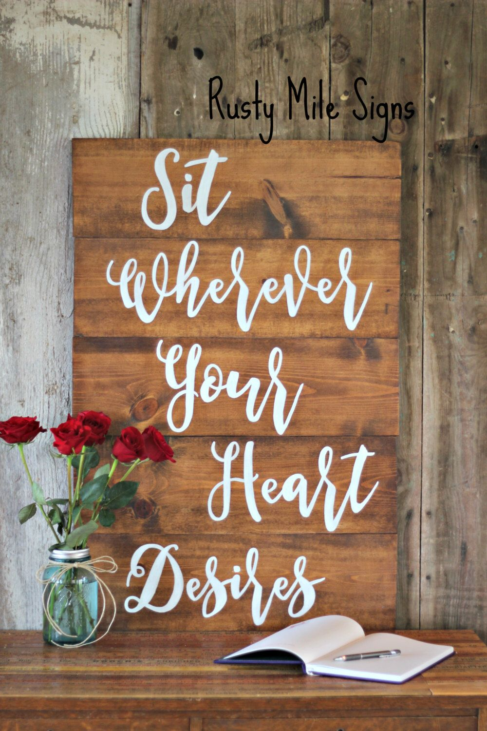 Wedding Signs Seating, Wedding Seating Sign, Customizable Wedding Sign, Sit wherever your heart desires, Rustic Wedding Sign by RustyMileSigns on Etsy https://www.etsy.com/listing/277875446/wedding-signs-seating-wedding-seating