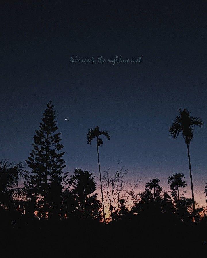 Take Me To The Night We Met Skies Quotes Sky Quotes Night Sky Quotes Quote Backgrounds
