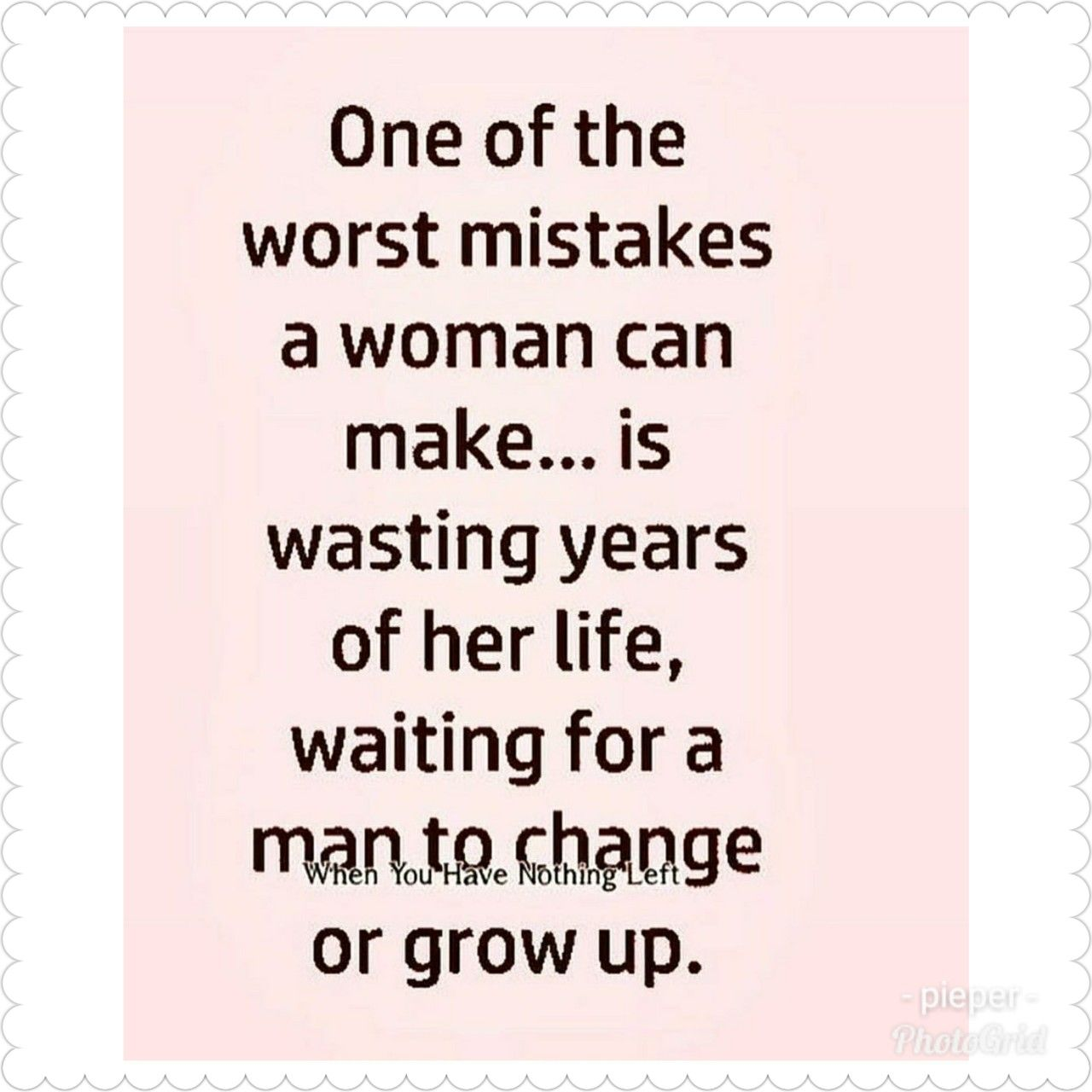 Wasted Too Many Years Waiting For Nothing Had So Much Hope But It Was Thrown Away Personal Quotes Relationship Quotes Stupid Guys