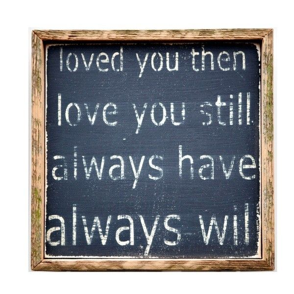 """10 Year Wedding Anniversary Quotes: """"Loved You Then"""" Wall Decor So True For My Husband And I"""