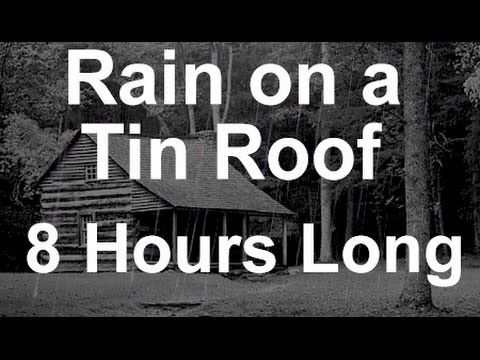 Sound Of Rain On A Tin Roof 8 Hours Long Sound Of Rain Weather Quotes Relaxing Music Sleep