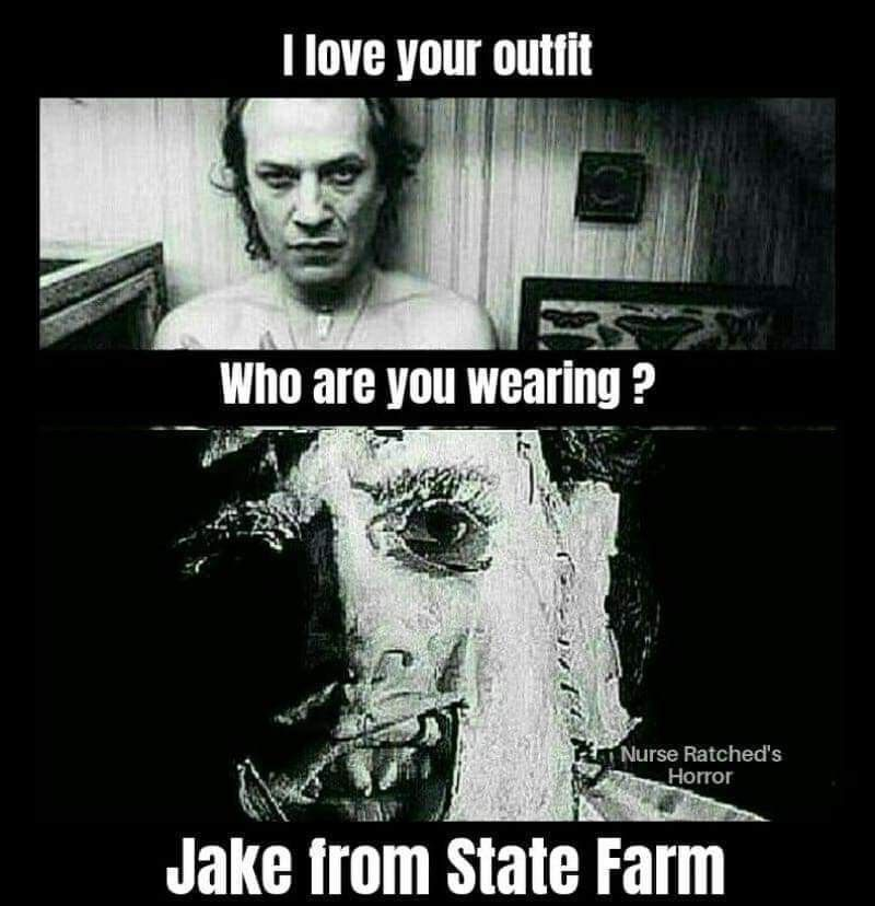 Pin By Kristen Boynton On Silence Of The Lambs Jake From State Farm Nurse Ratched Horror