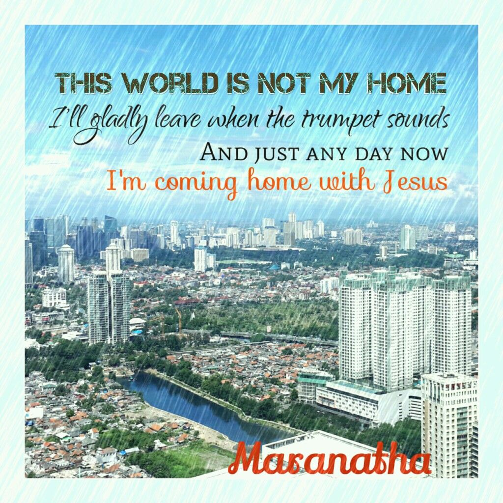 This world is not my home this world is not my home ium just a