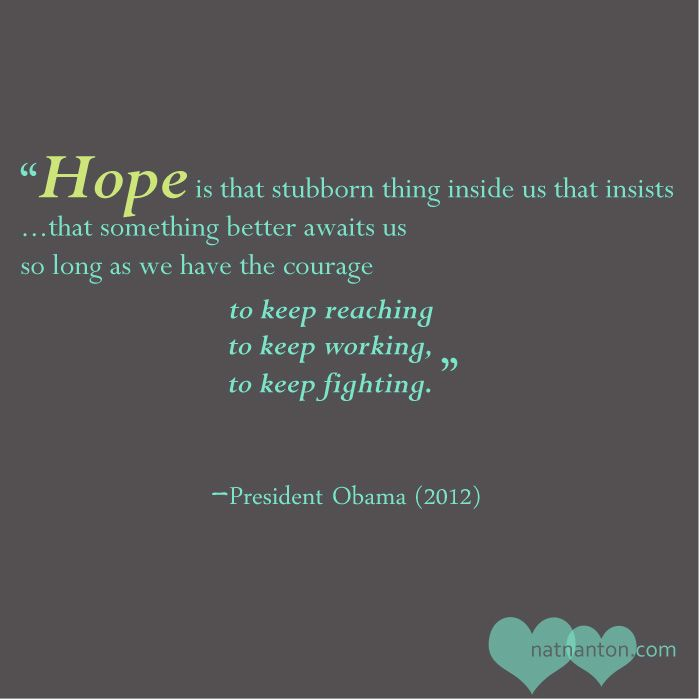 President Obama #hope #quote from his acceptance speech in