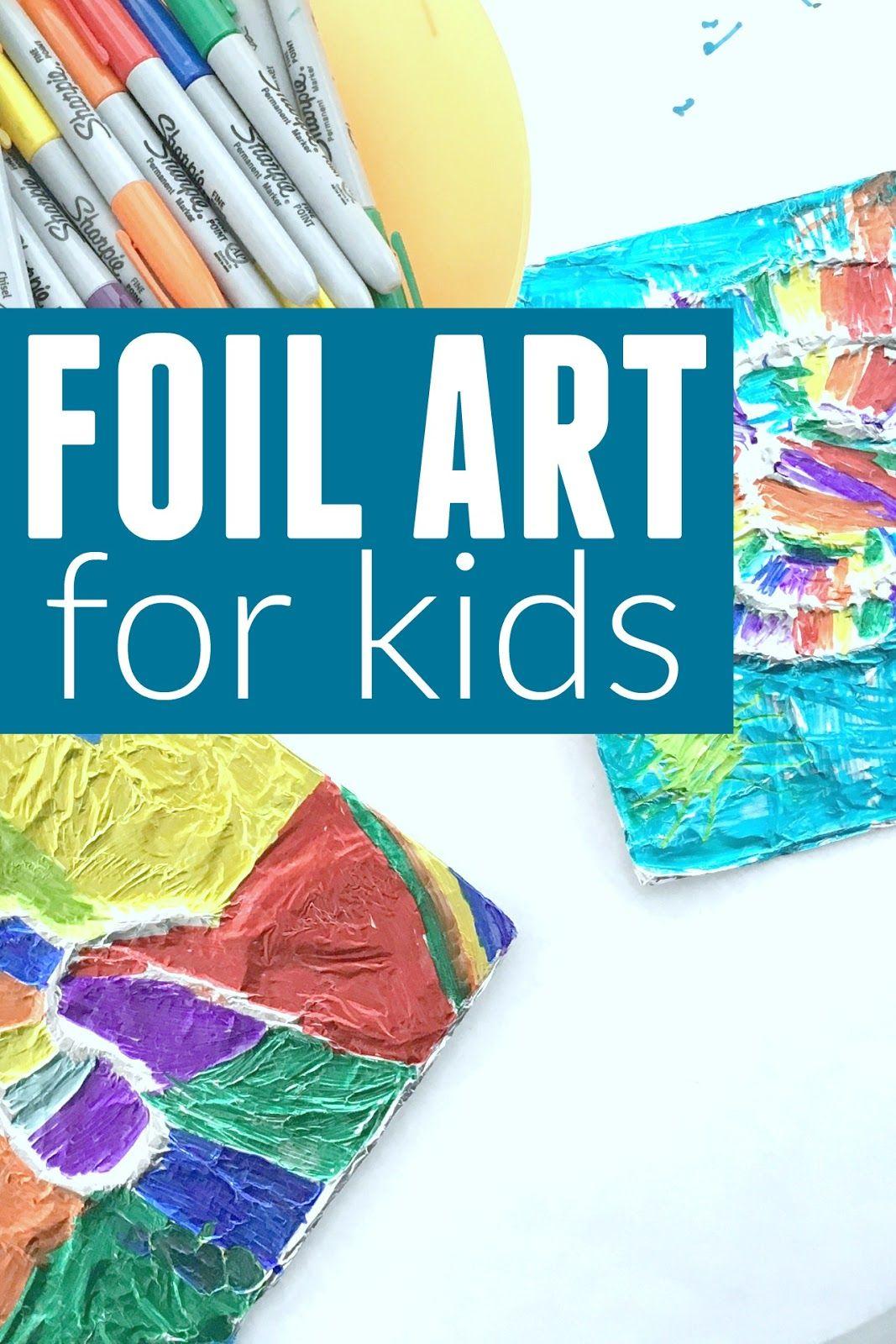 Foil Art for Kids | Kid picks, Homework and Snacks