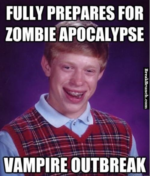 bad luck Brian preparing for zombie apocalypse - http://breakbrunch.com/funny-picture-3003
