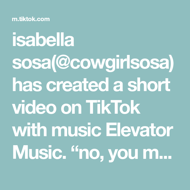 Isabella Sosa Cowgirlsosa Has Created A Short Video On Tiktok With Music Elevator Music No You May Not Change In T Music Mood Elevator Music The Originals