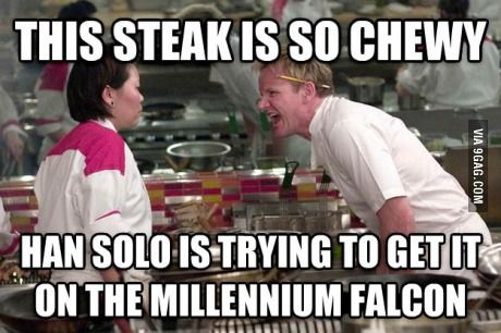 This steak is so chewy...