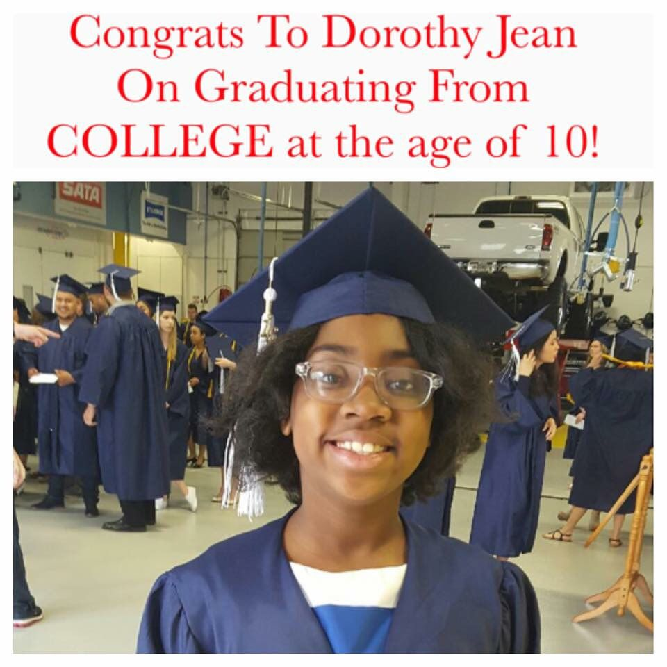 congrats to dorothy jean on graduating from college at the age of congrats to dorothy jean on graduating from college at the age of 10