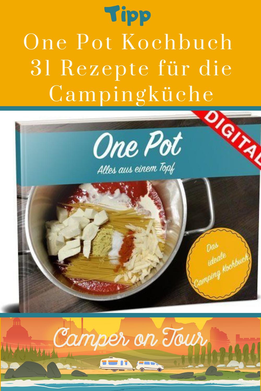 Campingkochbuch One Pot Kochbuch Fur Camper Das Ideale Kochbuch Fur Unterwegs Rezepte Lebensmittel Essen Und Kochbuch