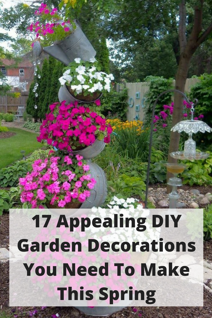 17 Appealing DIY Garden Decorations You Need To Make This Spring ...