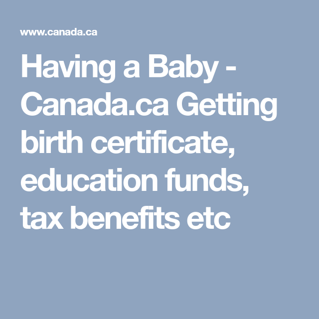 Having A Baby Canada Getting Birth Certificate Education Funds