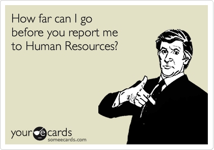 Pin By Alex Krycek On Human Resources Hr Humor Ecards Funny Funny Quotes