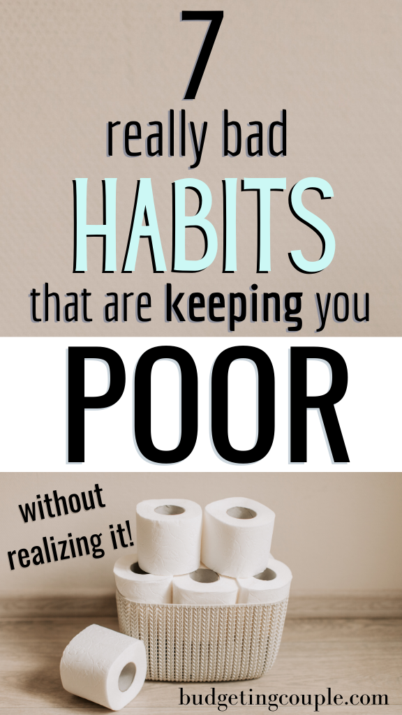 7Bad Habits That are Keeping You Poor + How to Sav