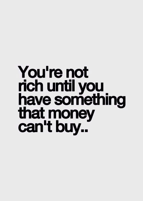 Money Isnt Everything Quotes For Life Quotes Life Quotes Words