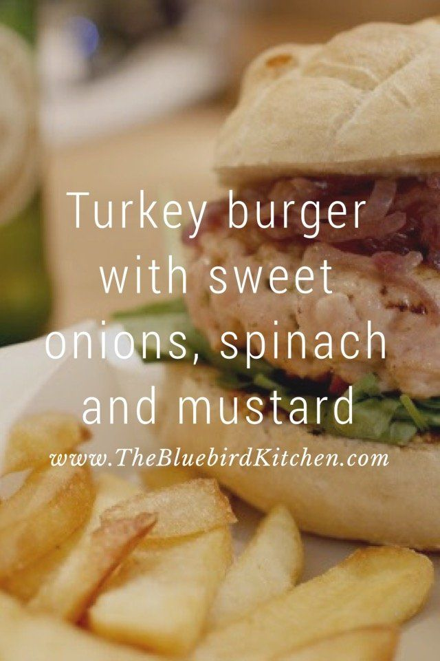 """Turkey burger with sweet onions, spinach and mustard www.TheBluebirdKitchen.com A very easy and tasty burger with turkey meat. Ingrediends 400 gr ground turkey 3 small red onions 2 buns 1 cup fresh spinach mustard """"a l'ancienne"""" 1 tsp sugar fresh"""