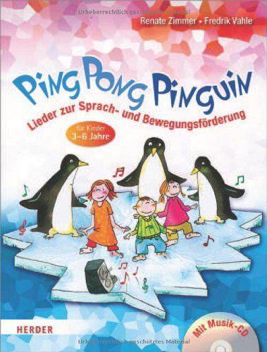 Ping Pong Pinguin Lieder Zur Sprach Und Bewegungsforderung Fur Kinder Von 3 Bis 6 Jahren Von Renate Zimmer Http Www Amazon D Renate Zimmer Lieder Ping Pong