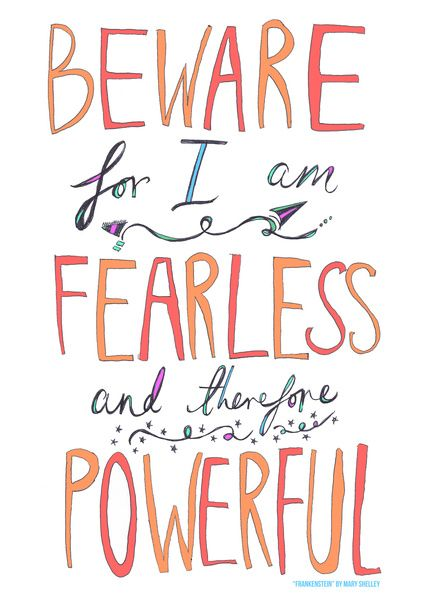 Quotes From Frankenstein Beware For I Am Fearless And Therefore Powerful Mary Shelley .
