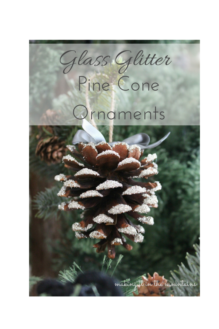 Glass Glitter Pine Cones Making It In The Mountains Pinecone Ornaments Christmas Tree Ornaments Holiday Pine Cones