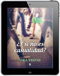 """Libros que hay que leer: Sorteo de """"¿Y si no es casualidad"""" de Sara Ventas para el mes del amor"""