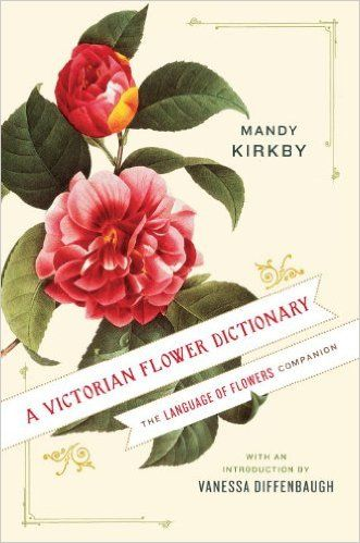 A Victorian Flower Dictionary: The Language of Flowers