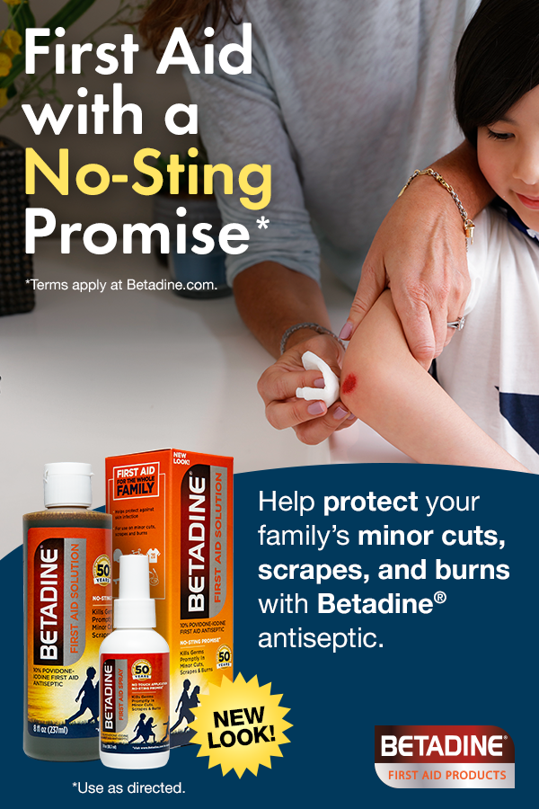 Treat minor cuts, scrapes, and burns with Betadine–the first aid