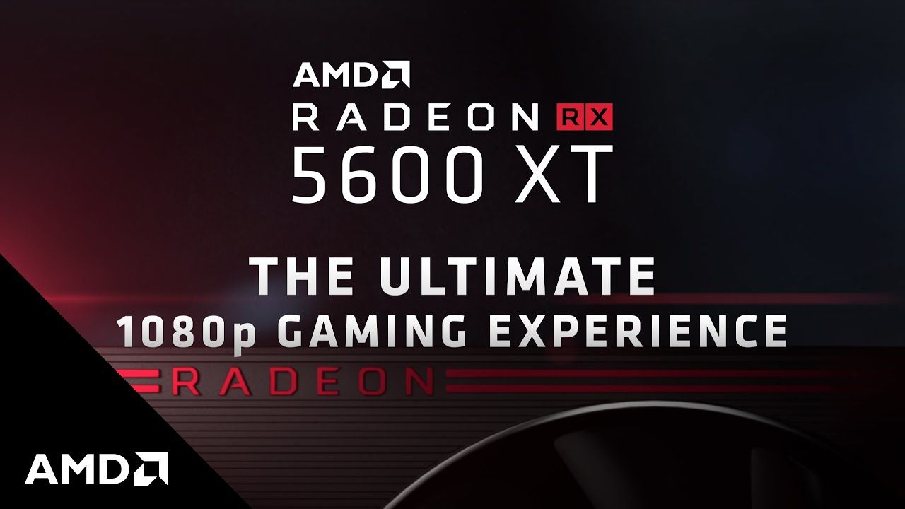 Introducing the AMD Radeon™ RX 5600 XT Graphics Card in