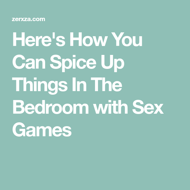 Sex games to spice up your relationship