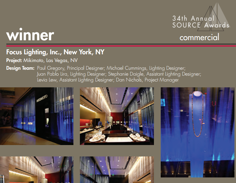34th Annual Source Award Winner- Commercial- Focus Lighting Inc. New York NY Project Mikimoto Las Vegas NV Design Team Paul Gregory ... & 34th Annual Source Award Winner- Commercial- Focus Lighting Inc ...