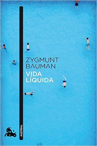 Vida Líquida (Humanidades): Amazon.es: Zygmunt Bauman, Albino Santos Mosquera: Libros