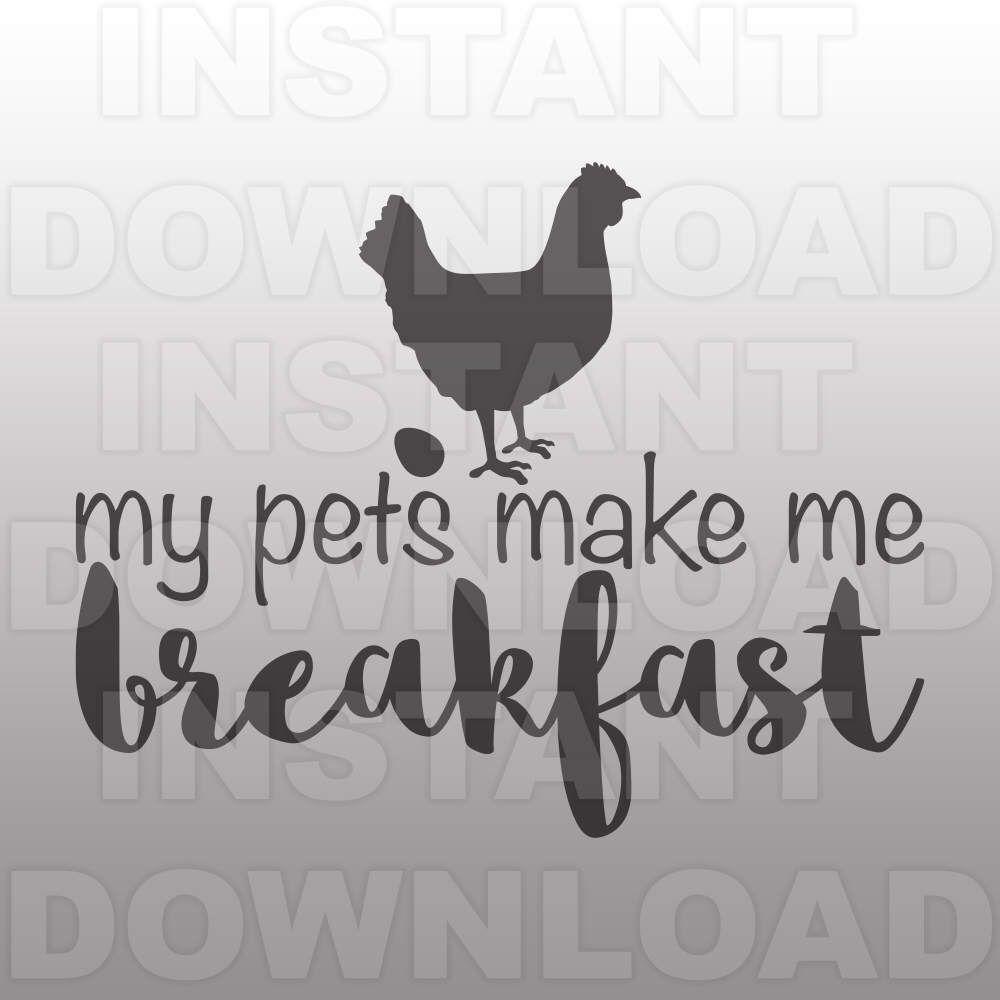 My Pets Make Me Breakfast SVG,Chicken SVG,Kitchen Sign SVG