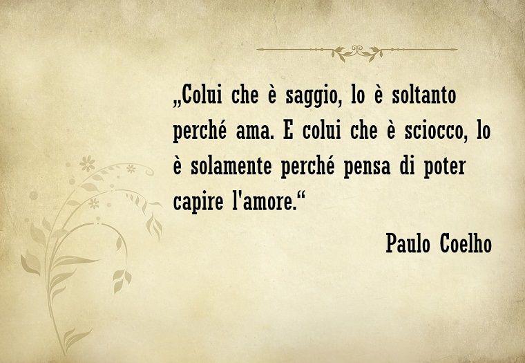 Citazioni Amore E Una Famosa Dello Scrittore Paulo Coelho