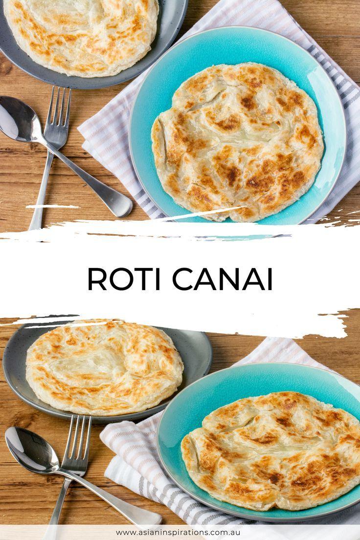 Roti Canai Asian Inspirations Recipe Roti Food Recipes