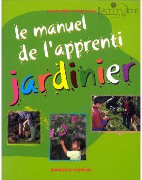 livre le manuel de l 39 apprenti jardinier le jardinage est un jeu d 39 enfants qui permet de se. Black Bedroom Furniture Sets. Home Design Ideas