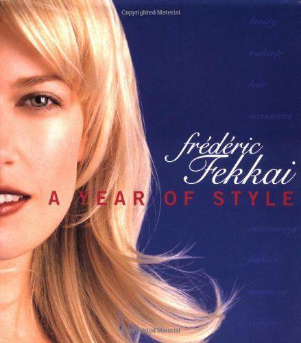 Frederic Fekkai: A Year of Style by Frederic Fekkai
