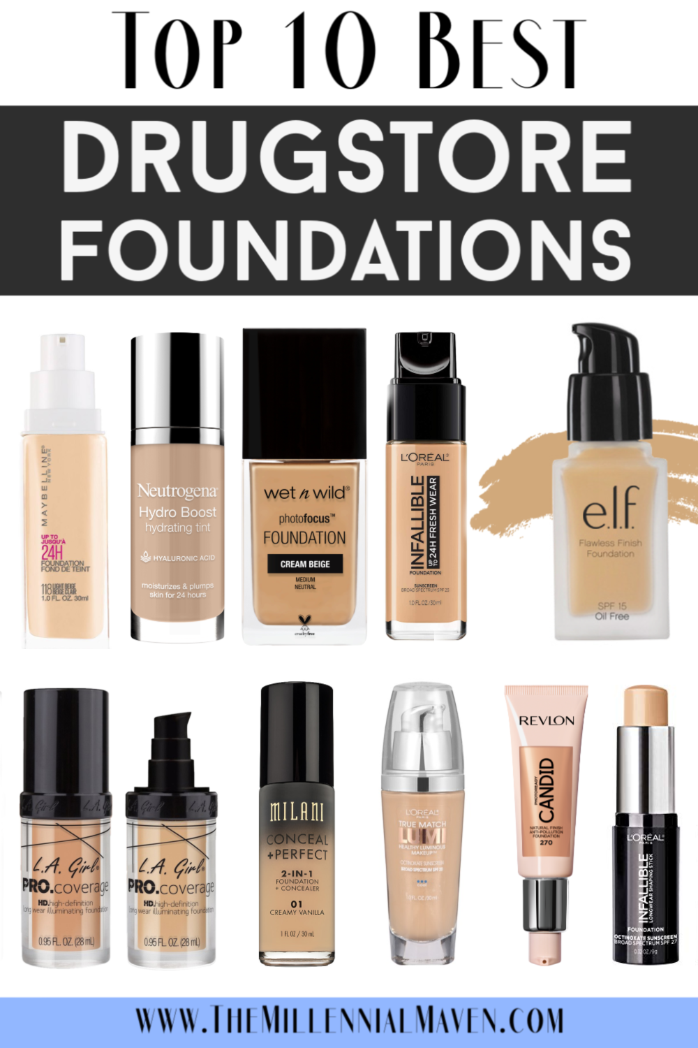 Updated 2020 Top 10 Best Foundations At The Drugstore Best Drugstore Foundations The Millennial Maven Best Drugstore Foundation Drugstore Foundation Best Drugstore Makeup