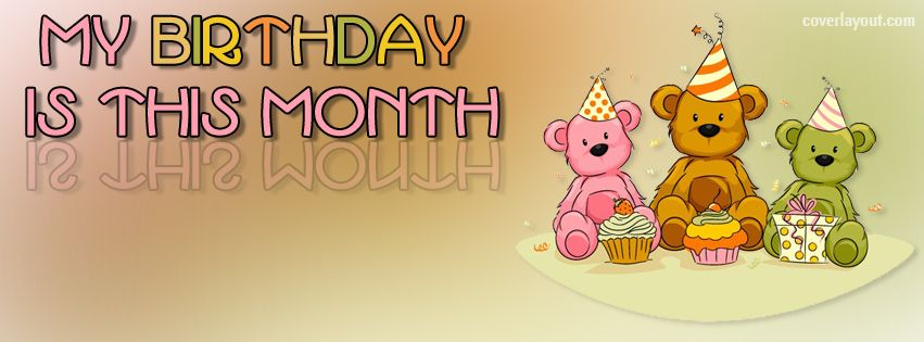 My Birthday Is This Month Facebook Cover Facebook Cover
