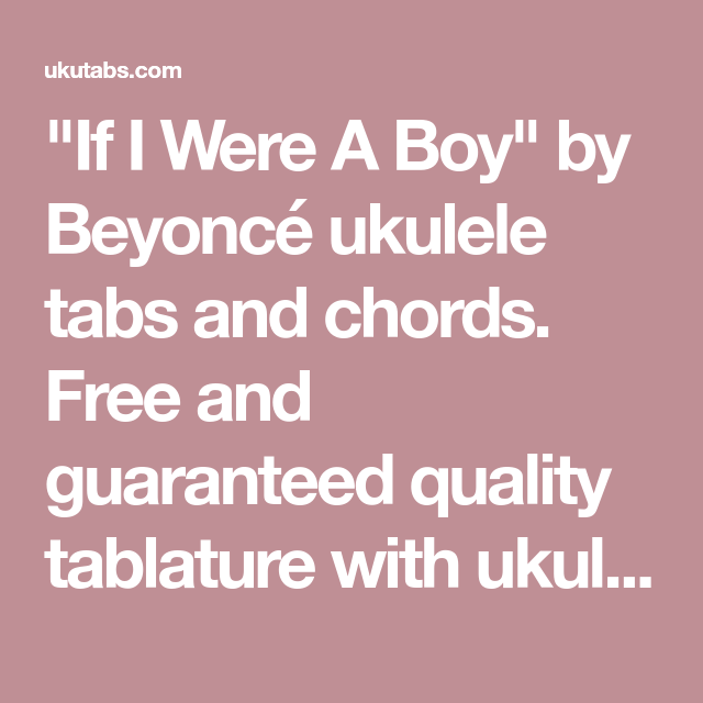 If I Were A Boy By Beyonc Ukulele Tabs And Chords Free And