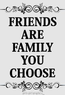 Friends Are The Family You Choose Quotes Quotes Sayings En Friends