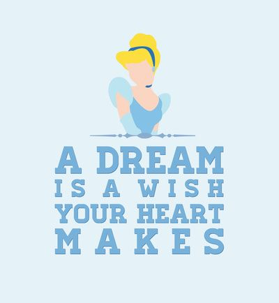 Cinderella A Dream Is A Wish Your Heart Makes By Hopealittle