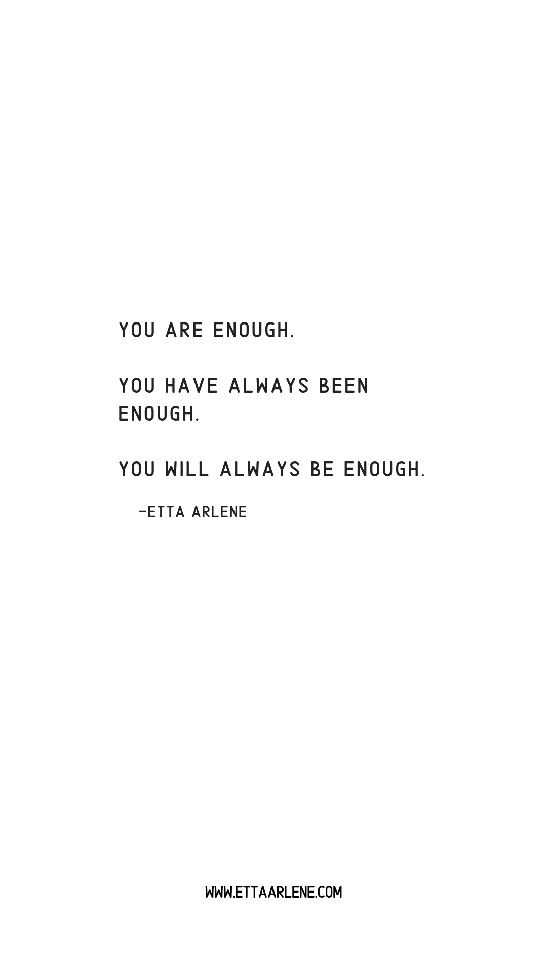 You Are Enough Quote You Are Enough And You Always Have Been Quotes Words Motivation Not Good Enough Quotes Enough Is Enough Quotes Be Yourself Quotes
