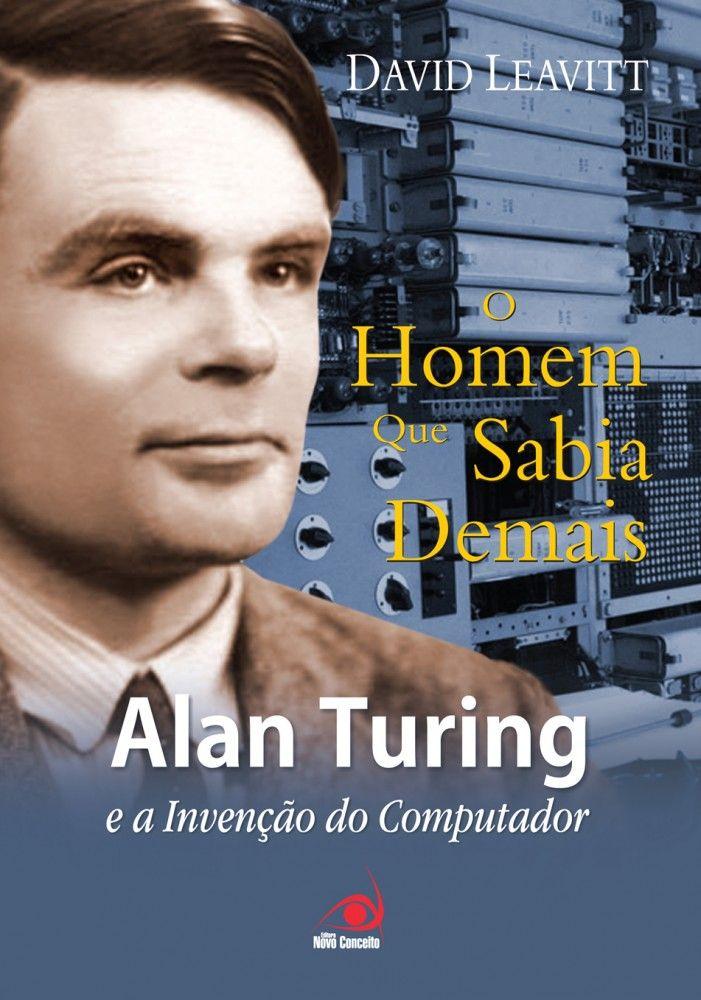 Alan Turing: O Homem que Sabia de Mais, por David Leavitt