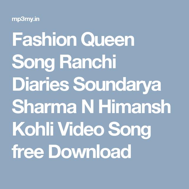 Fashion queen song ranchi diaries soundarya sharma n himansh kohli.