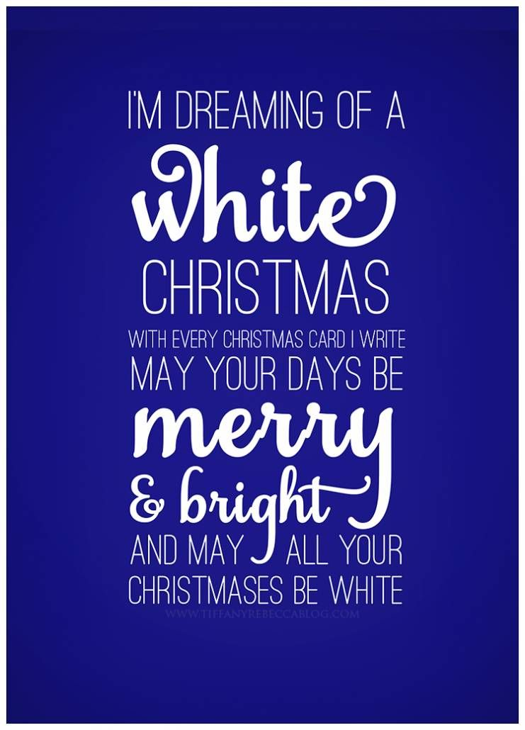 I'm dreaming of a White Christmas. With every Christmas card I ...