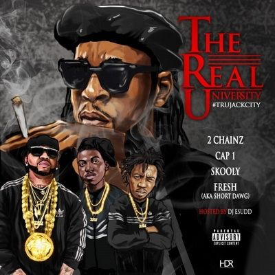 2 Chainz Cap 1 Skooly & Short Dawg T.R.U. (The Real University)