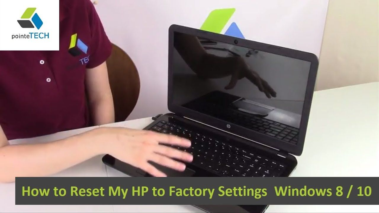 How to Reset My HP to Factory Settings Windows 8 / 10