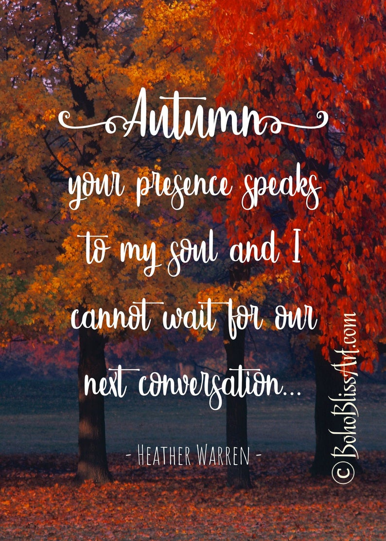 Autumn Your Presence Speaks To My Soul And I Cannot Wait For Our Next Conversation Fall Quote Wall Art Nature Quote Instant Download With Images Autumn Quotes Autumn Magic