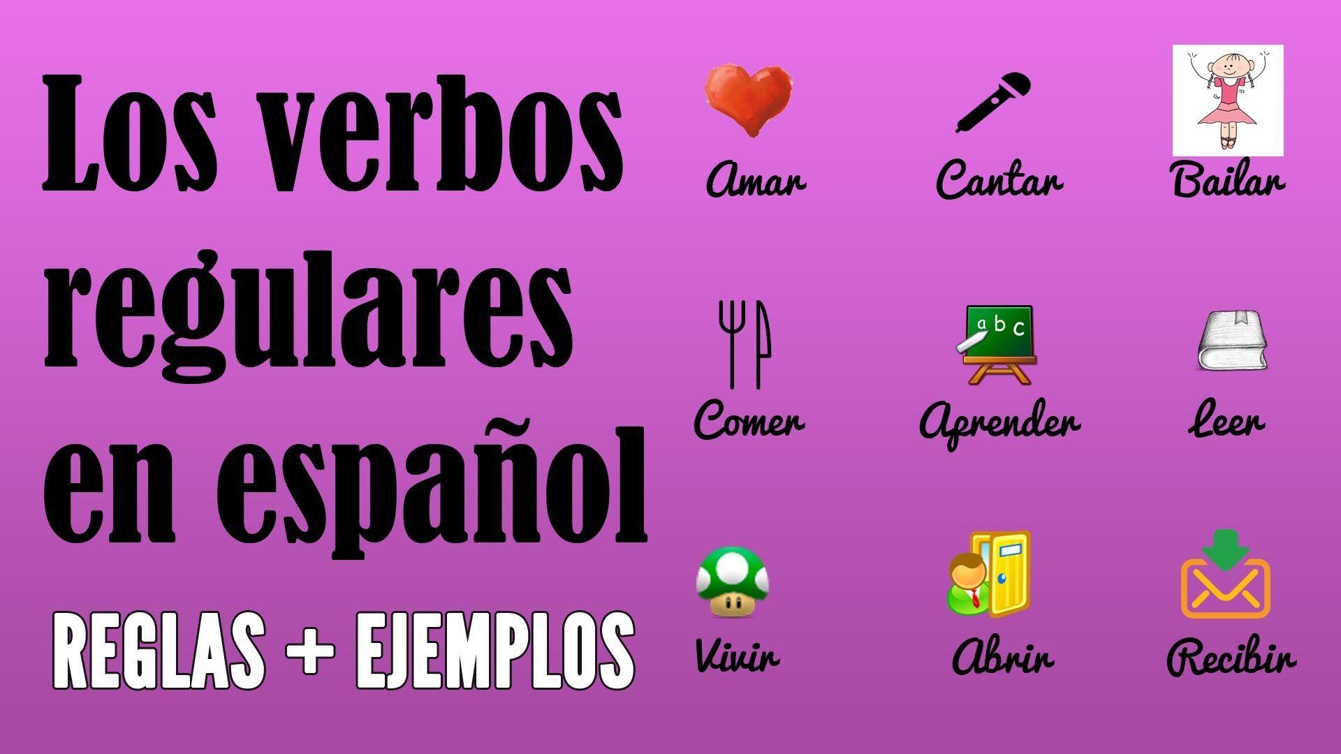Como Conjugar Los Verbos Regulares En Espanol En El