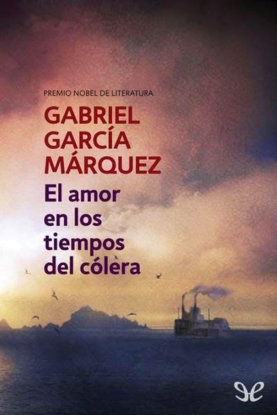 El Amor En Los Tiempos Del Cólera Libros Para Leer Libros De Garcia Marquez Libros Interesantes Para Leer